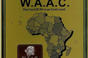 W.A.A.C.  (WORKED ALL AFRICAN CONTINENT)